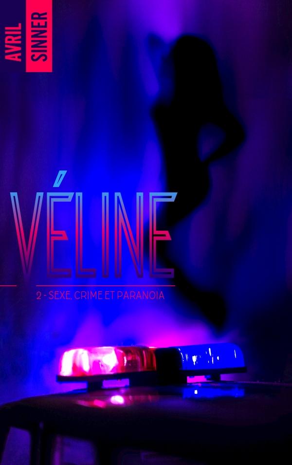 Véline - tome 2 - Sexe, crime & paranoïa