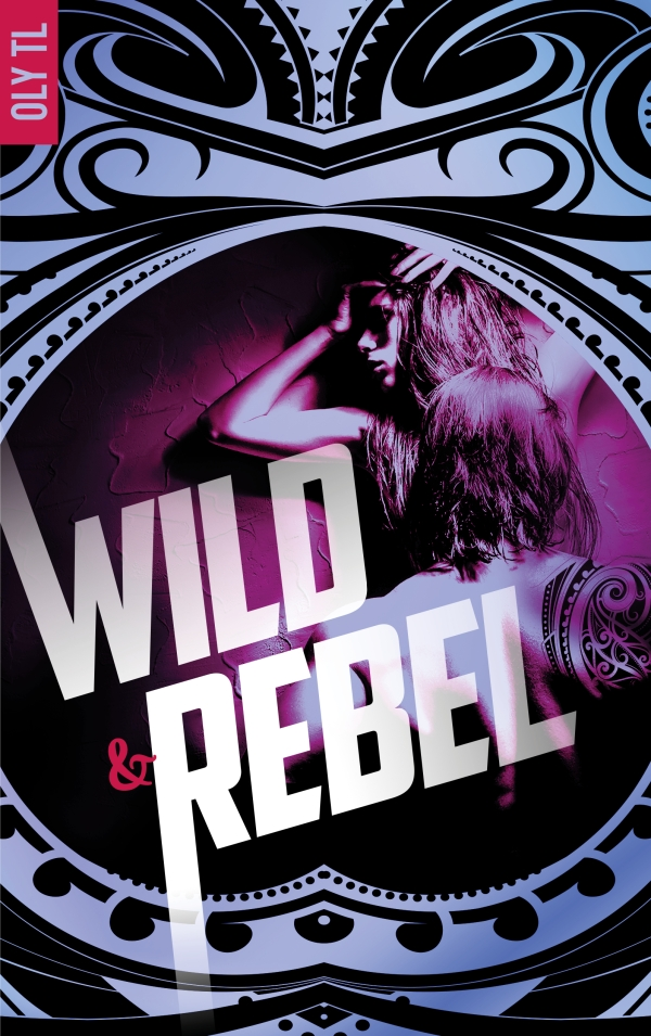 Wild & Rebel - Tome 1
