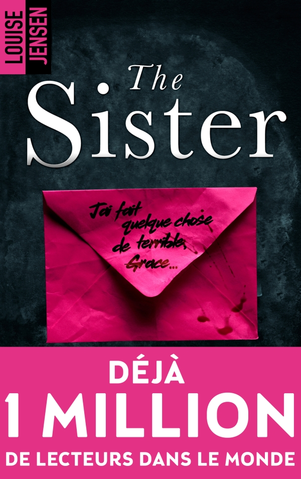 The sister : un nouveau thriller psychologique féminin dont le suspense tient jusqu'à la fin