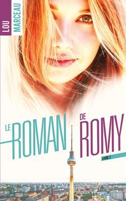 Le roman de Romy tome 2