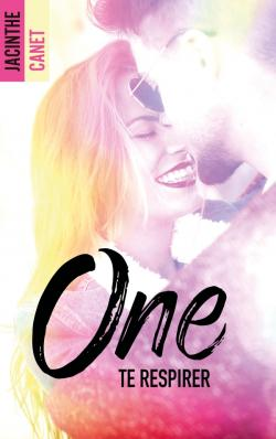 One - Tome 2 - Te respirer