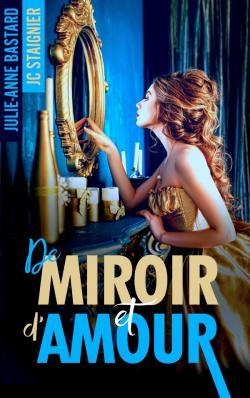 De Miroir et d'Amour - tome 1