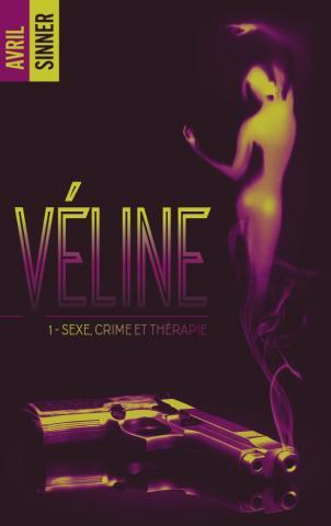 Véline - tome 1 - Sexe, crime & thérapie : un thriller torride