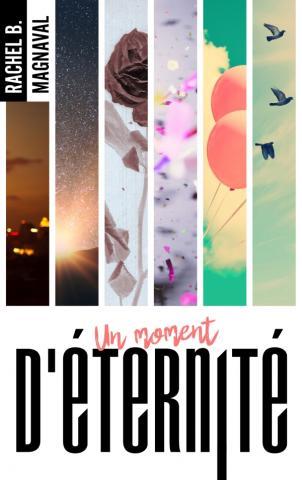 La trilogie des instants - Un moment d'éternité