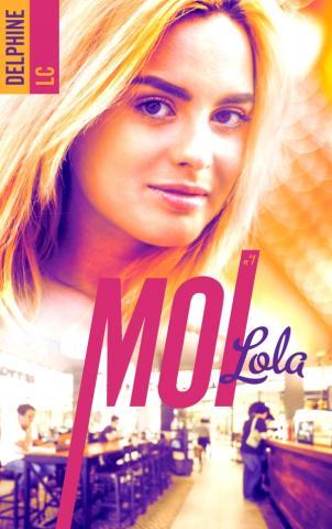 Moi, Lola - tome 1
