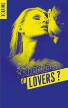 Sex friends or lovers ? - Partie 1