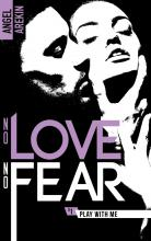 No love no fear - 1 - Play with me